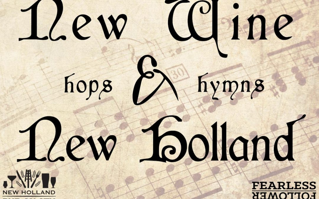 New Wine: Hops, Hymns and New Holland