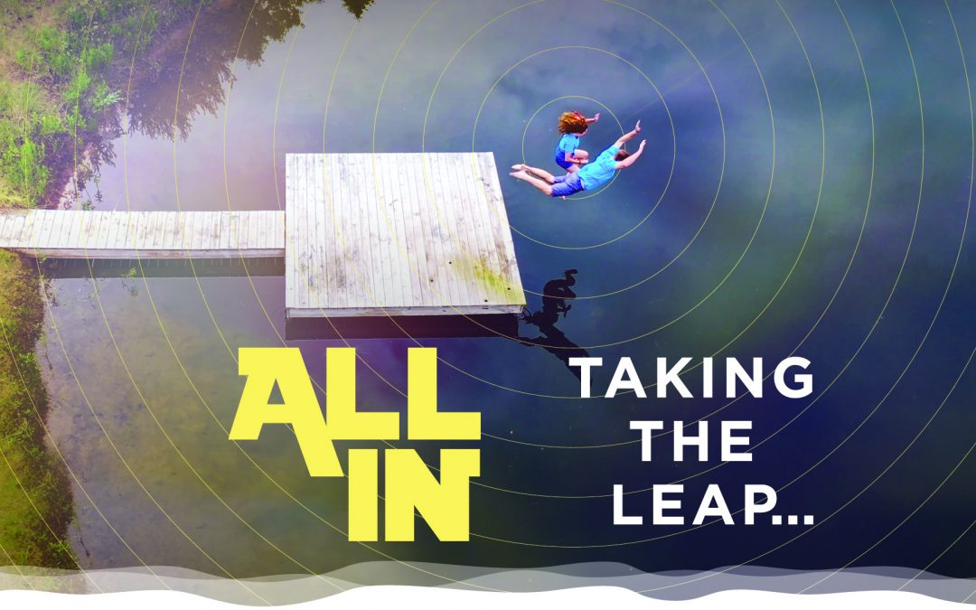 Taking the Leap and Going All In