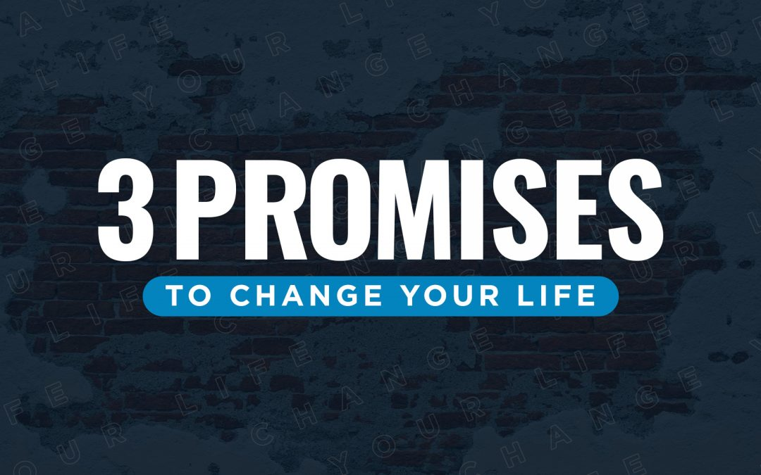 3 Promises to Change Your Life