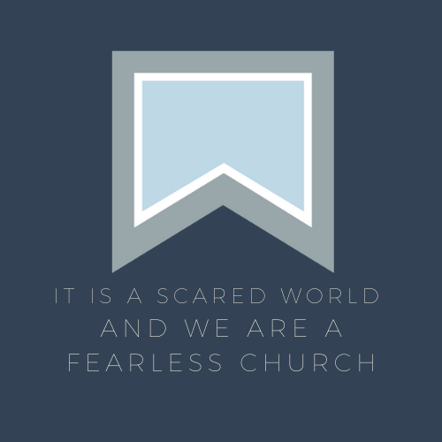 We Are A Fearless Church