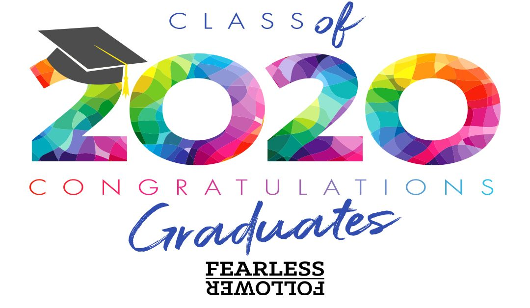 Join Us In Celebrating our Fearless Graduates!