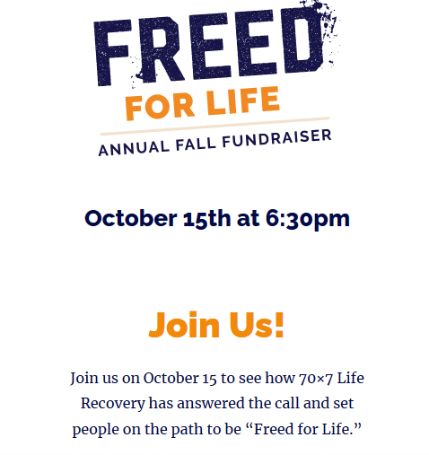Freed For Life – 70×7 Annual Fall Fund Raiser