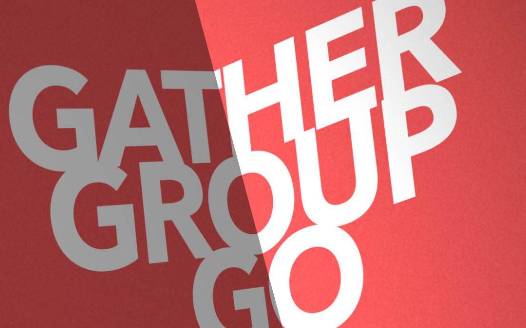 Gather, Group, Go: Go